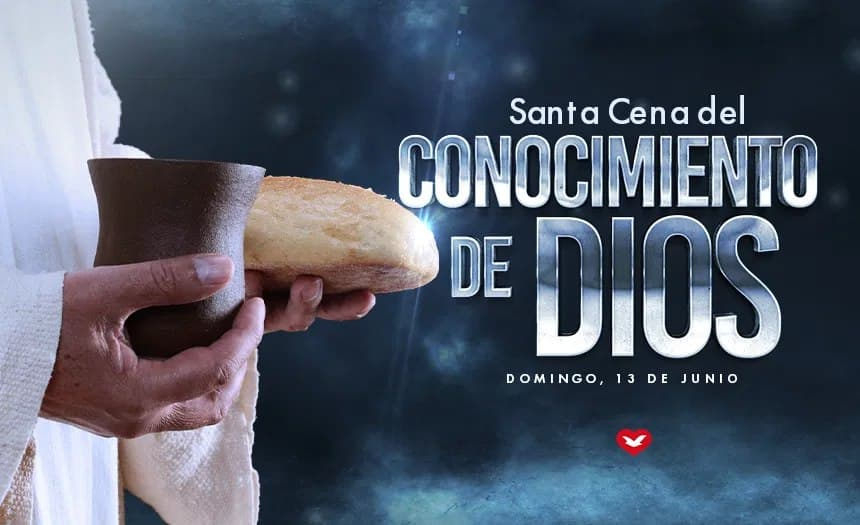 Domingo: Santa Cena del Conocimiento de Dios